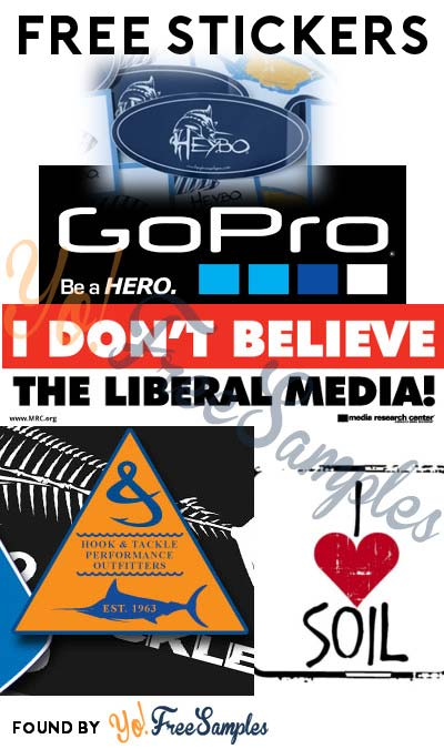 5 FREE Stickers Today: Heybo Stickers, Hook & Tackle Stickers, I 💖 Soil Sticker, I Don't Believe The Liberal Media Bumper Sticker & GoPro Stickers