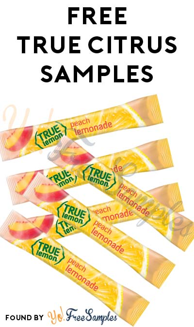 Back Again: FREE True Citrus Sample Packets [Verified Received By Mail]