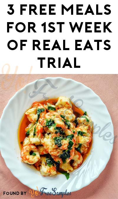 3 FREE Meals For 1st Week Of Real Eats Trial (Credit Card & Subscription Required)