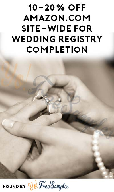10-20% OFF Amazon.com Site-Wide For Wedding Registry Completion