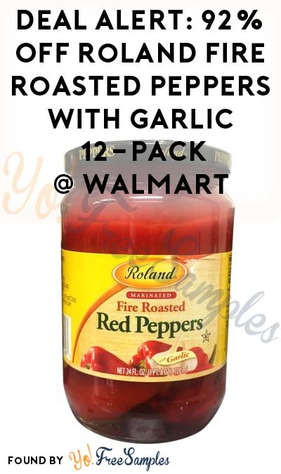 DEAL ALERT: 92% OFF Roland Fire Roasted Peppers With Garlic 12-Pack At Walmart