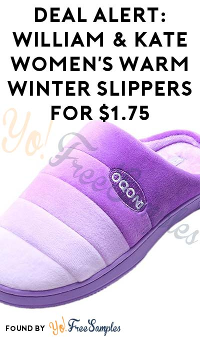 "DEAL ALERT: William & Kate Women's Warm Winter Slippers For $1.75 Using Code ""z86mdsxc"" (Amazon Prime Required)"