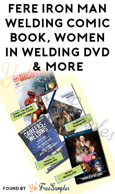 FREE Iron Man Welding Comic Book, Women In Welding DVD & Other Welding Careers Resources [Verified Received By Mail]
