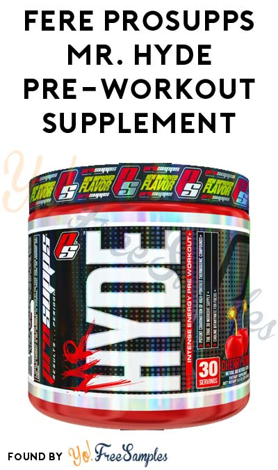 FREE ProSupps Mr. Hyde Pre-Workout Supplement [Verified Received By Mail]