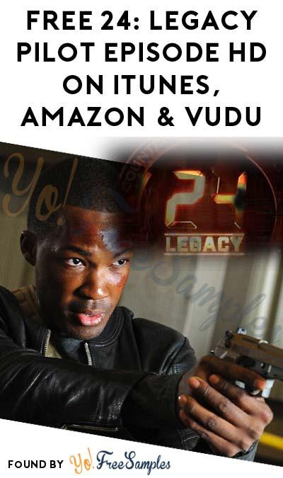 FREE 24: Legacy Pilot Episode HD On iTunes, Amazon Instant Video & Vudu