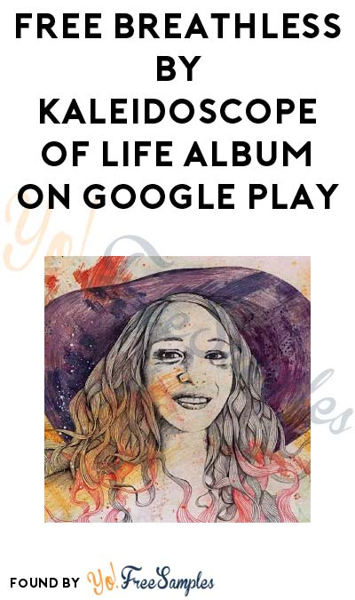 FREE Breathless by Kaleidoscope of Life Album On Google Play