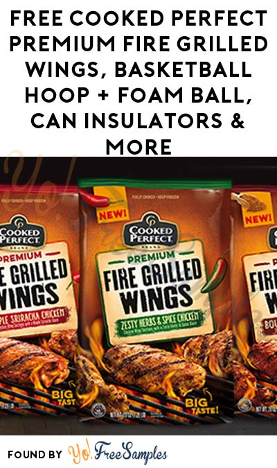 FREE Cooked Perfect Premium Fire Grilled Wings, Basketball Hoop + Foam Ball, Can Insulators & More