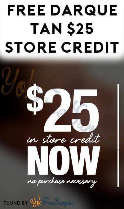 FREE Darque Tan $25 Store Credit (Text Required)