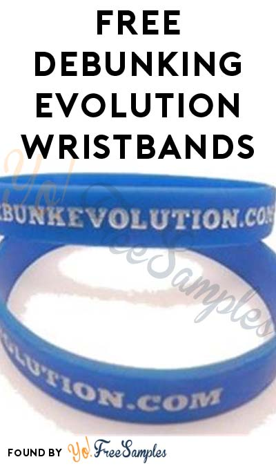 FREE Debunking Evolution Wristbands