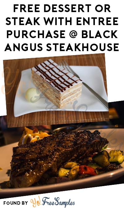 FREE Dessert or Steak Dinner With Entree Purchase At Black Angus Steakhouse (CA, AZ, WA Only)