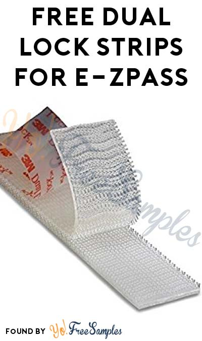 FREE Dual Lock Strips For E-ZPass [Verified Received By Mail]