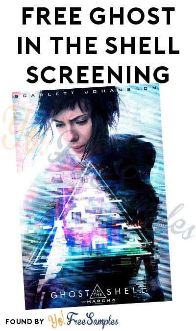 FREE Ghost in The Shell Screening Tickets (Select Cities)
