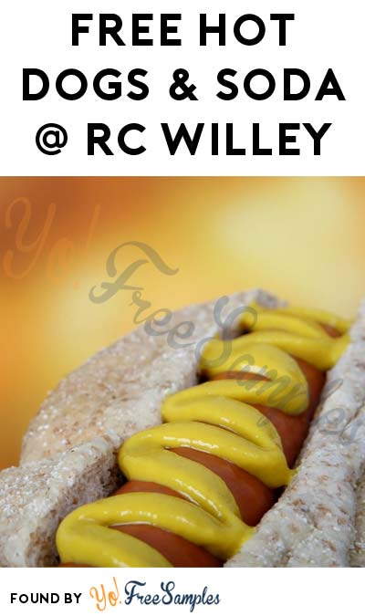 6/8: FREE Hot Dogs & Soda At RC Willey Stores From 12-4PM