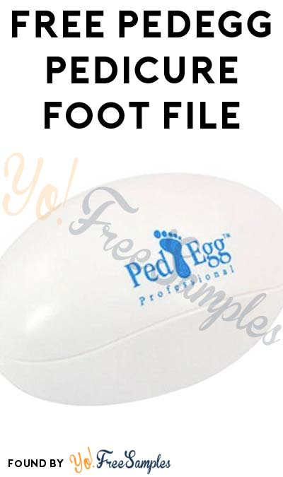 FREE PedEgg Pedicure Foot File (New Account Required)