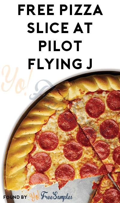 FREE Pizza Slice At Pilot Flying J (Mobile App Required)