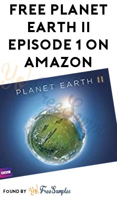 FREE Planet Earth II Episode 1 On Amazon