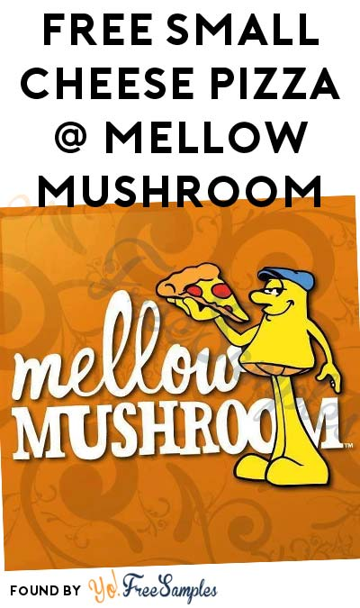 FREE Small Cheese Pizza At Mellow Mushroom For Downloading App