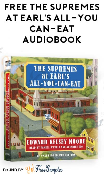 FREE The Supremes at Earl's All-You-Can-Eat Audiobook From Penguin Random House