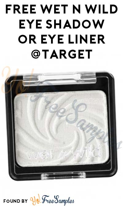 FREE Wet n Wild Eye Shadow or Eye Liner At Target (Coupon Required)