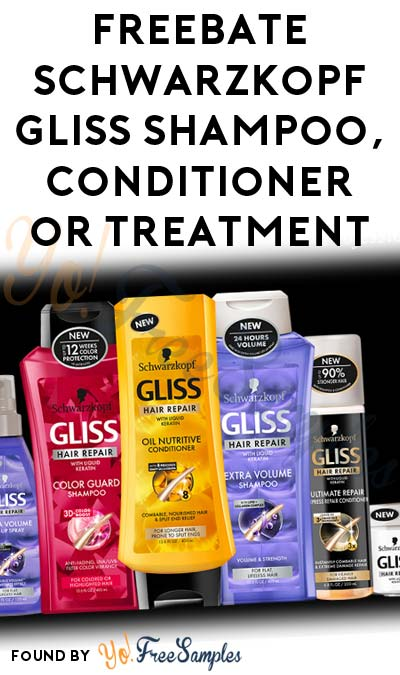 FREEBATE Schwarzkopf Gliss Shampoo, Conditioner or Treatment After Rebate At Most Retailers (Walmart, CVS, Meijer, Kmart, etc)