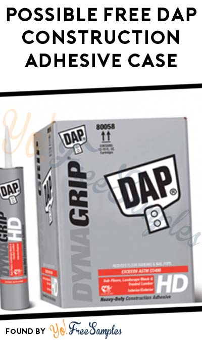 Possible FREE DAP Construction Adhesive Case From PowerReviews.com (Survey Required)