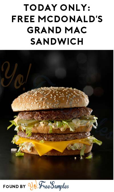 TODAY ONLY: FREE McDonald's Grand Mac Sandwich (Mobile App Required)