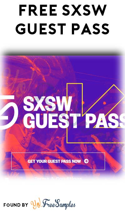 FREE SXSW Guest Pass For Austin, TX Event March 13-19th