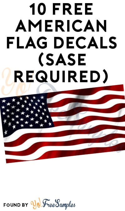10 FREE American Flag Decals (SASE Required)