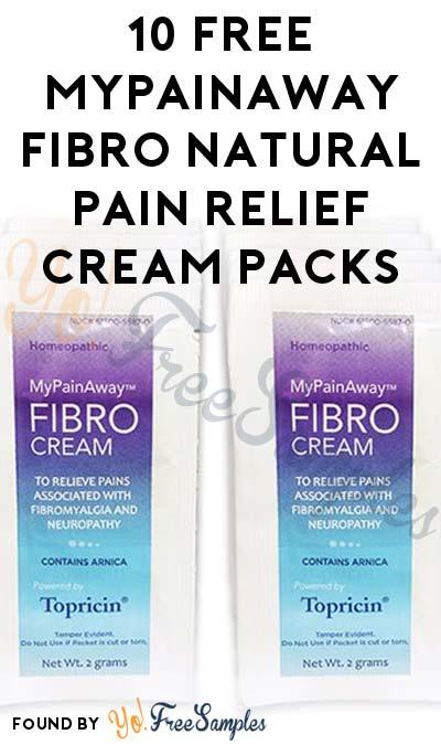 10 FREE MyPainAway Fibro Natural Pain Relief Cream Packs