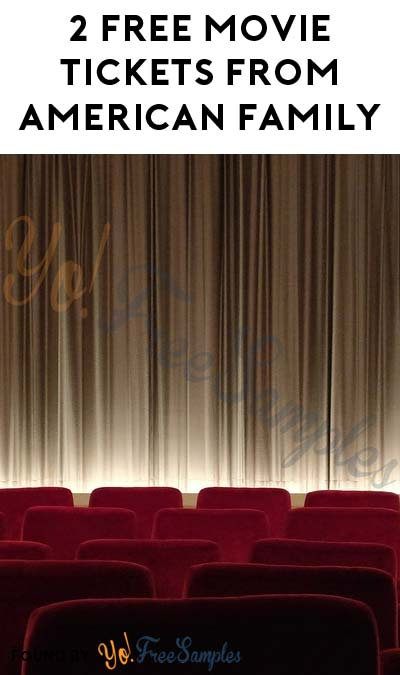 LAST DAY: 2 FREE Movie Tickets From American Family Insurance (Select States)
