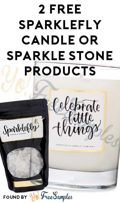 2 FREE Sparklefly Candle or Sparkle Stone Products (Instagram Account & Ambassadorship Required)