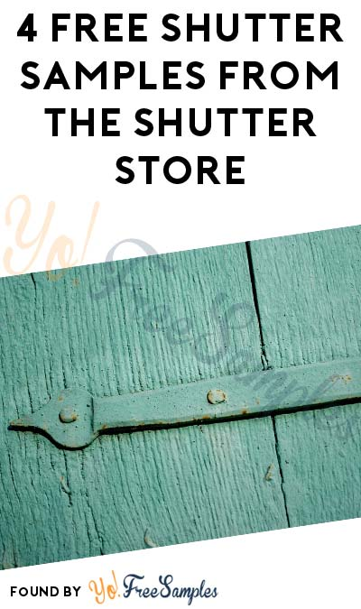 4 FREE Shutter Samples From The Shutter Store