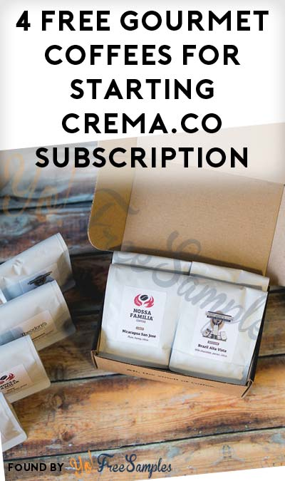 4 FREE Small-Batch Coffees For Starting Crema.co Subscription (Credit Card Required) [Verified Received By Mail]