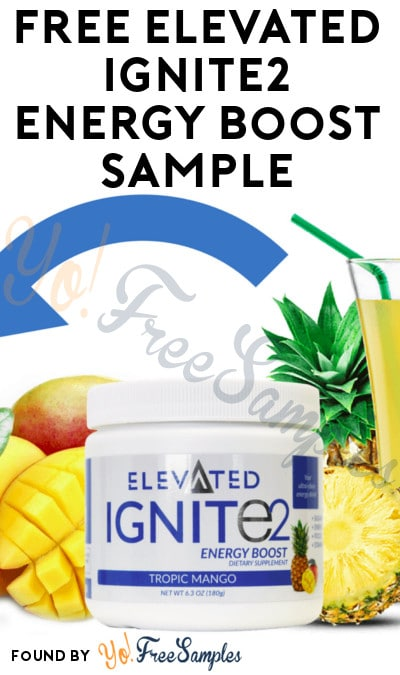 FREE Elevated IGNITe2 Energy Boost Sample [Verified Received By Mail]