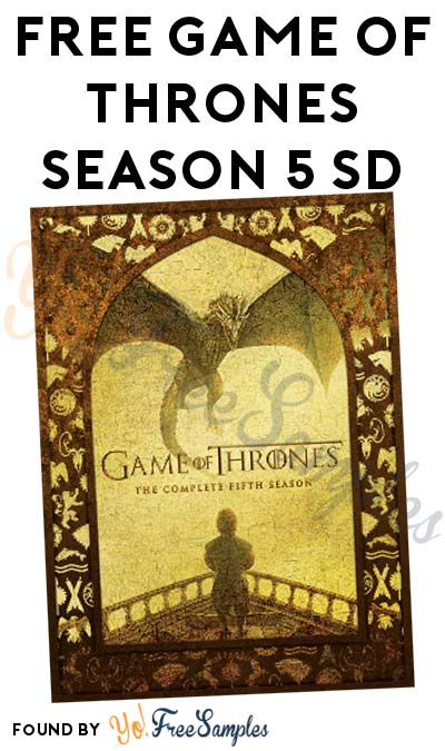 FREE Game Of Thrones Season 5 SD From Google Play