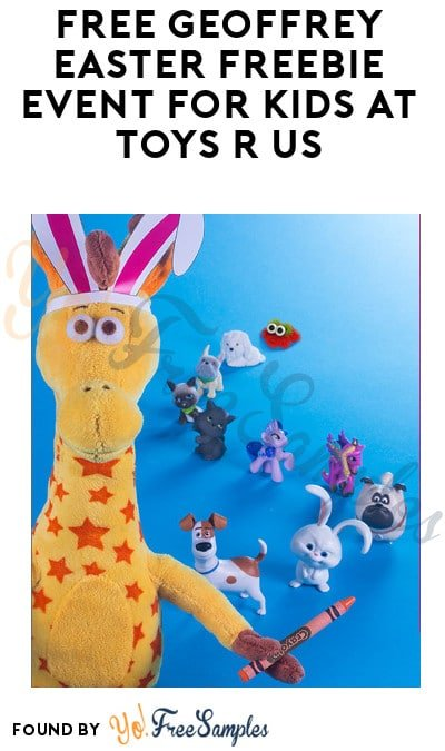 FREE Geoffrey Easter Freebie Event For Kids At Toys R Us