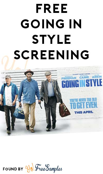 FREE Going In Style Screening Tickets (Select Cities)