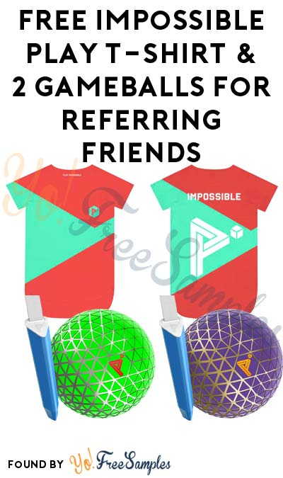 LAST DAY: FREE Impossible Play T-Shirt & 2 Gameballs For Referring Friends [Verified Received By Mail]