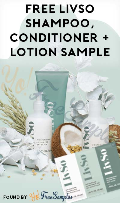 FREE LivSo Moisturizing Shampoo, Moisturizing Conditioner and Moisturizing Lotion Sample Pack [Verified Received by Mail]