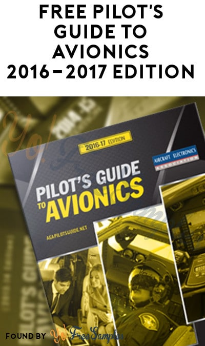 FREE Pilot's Guide to Avionics 2016-2017 Edition [Verified Received By Mail]