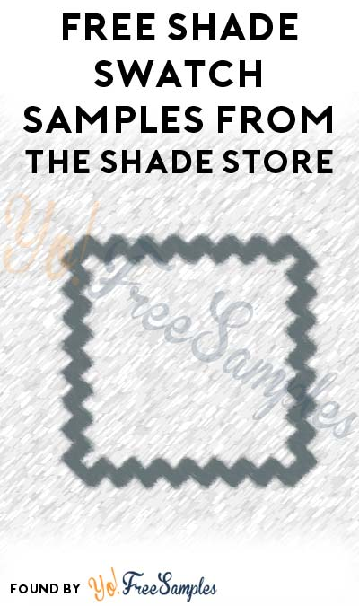 FREE Shade Swatch Samples From The Shade Store
