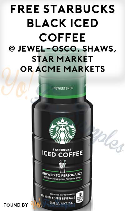FREE Starbucks Black Iced Coffee At Jewel-Osco, Shaws, Star Market or Acme Markets
