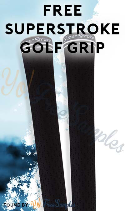 FREE SuperStroke Golf Grip (Email Confirmation Required) [Verified Received By Mail]