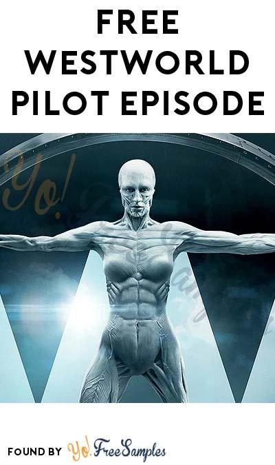 FREE Westworld Pilot Episode HD On Google Play, iTunes & Vudu