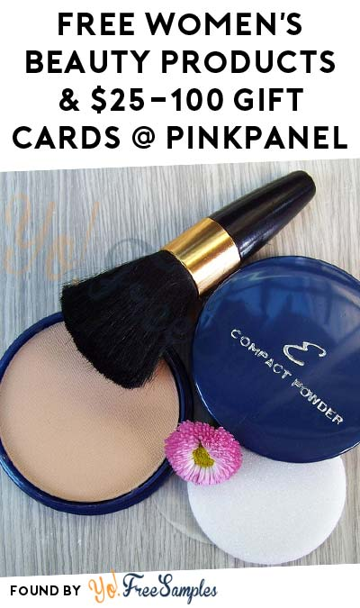 FREE Women's Beauty Products & $25-100 Gift Cards Occasionally From PinkPanel Beauty Product Testing Panel (Survey Required)