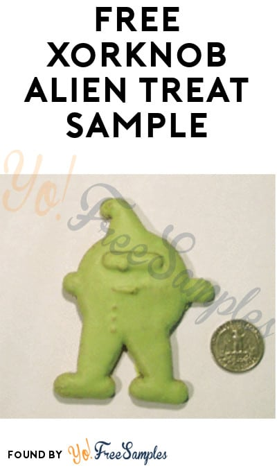 Possible FREE Xorknob Alien Treat Sample