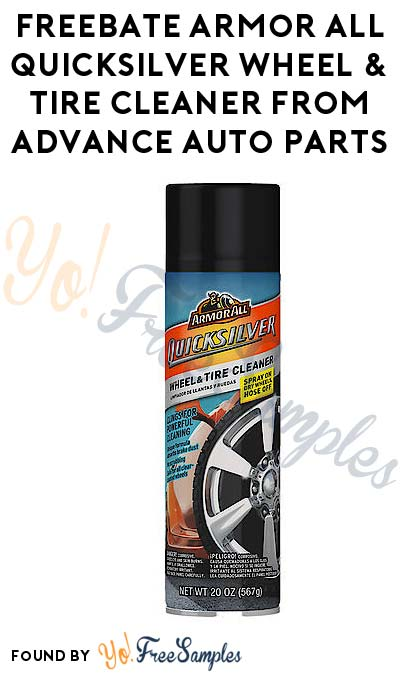 ENDS TODAY: FREEBATE Armor All Quicksilver Wheel & Tire Cleaner From Advance Auto Parts