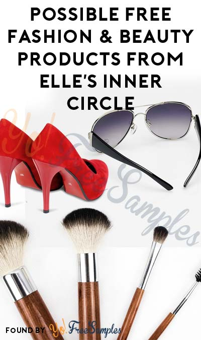 Possible FREE Fashion, Wellness, Beauty & Other Products From ELLE's Inner Circle (Survey & Email Confirmation Required)