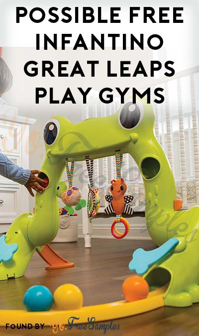 Possible FREE Infantino Great Leaps Play Gyms (Must Apply)