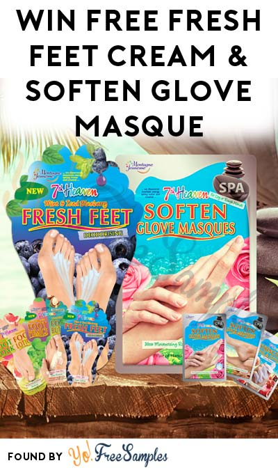 Win FREE 7th Heaven Fresh Feet Cream & Soften Glove Masque